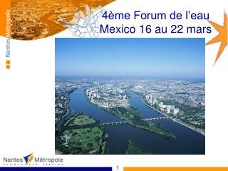 4ème Forum de l'eau Mexico 16 au 22 mars