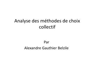 Analyse des méthodes de choix collectif