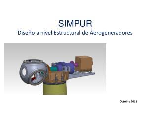 SIMPUR Diseño  a nivel Estructural de Aerogeneradores