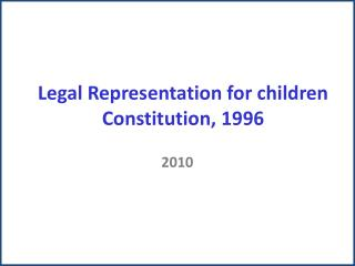 Legal Representation for children Constitution, 1996