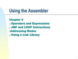 Using the Assembler