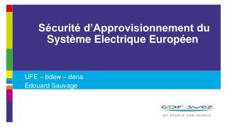 Sécurité d'Approvisionnement du Système Electrique Européen