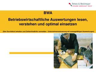 BWA Betriebswirtschaftliche Auswertungen lesen, verstehen und optimal einsetzen