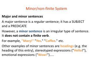 Minor/non-finite System