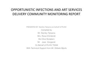 OPPORTUNISTIC INFECTIONS AND ART SERVICES DELIVERY COMMUNITY MONITORING REPORT