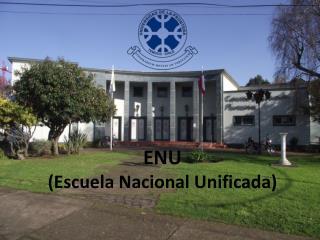ENU (Escuela Nacional Unificada)