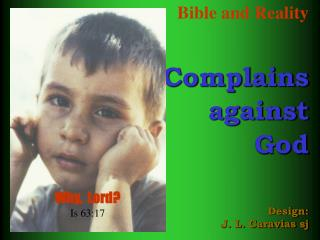 Bible and Reality Complains against God Design: J. L. Caravias sj