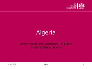 Algeria  Simon Foster, First Secretary UKTI DSO British Embassy Algiers