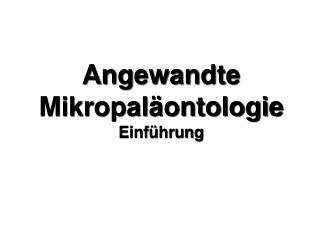 Angewandte Mikropaläontologie Einführung