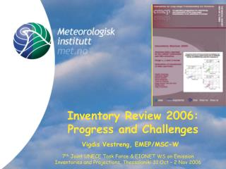 Inventory Review 2006: Progress and Challenges