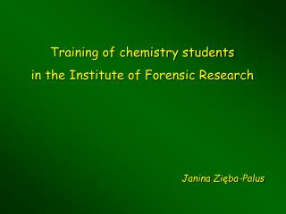 Training of chemistry students in the Institute of Forensic Research
