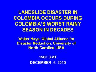 LANDSLIDE DISASTER IN COLOMBIA OCCURS DURING COLOMBIA S WORST RAINY SEASON IN DECADES