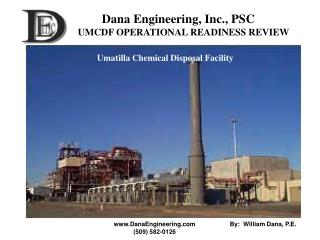 Dana Engineering, Inc., PSC UMCDF OPERATIONAL READINESS REVIEW