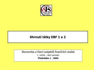 Shrnutí látky EBF 1 a 2