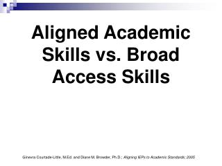 Aligned Academic Skills vs. Broad Access Skills