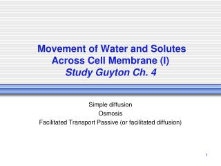 Movement of Water and Solutes Across Cell Membrane (I) Study Guyton Ch. 4