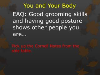 EAQ: Good grooming skills and having good posture shows other people  you are…