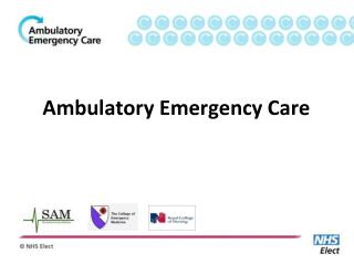 Ambulatory Emergency Care