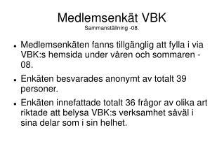 Medlemsenkät VBK Sammanställning -08.