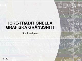 ICKE-TRADITIONELLA GRAFISKA GRÄNSSNITT