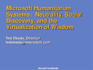 Microsoft Humanitarian Systems:  Neutrality, Social Discovery, and the Virtualization of Wisdom