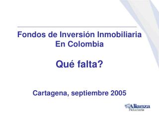 Fondos de Inversión Inmobiliaria En Colombia Qué falta?