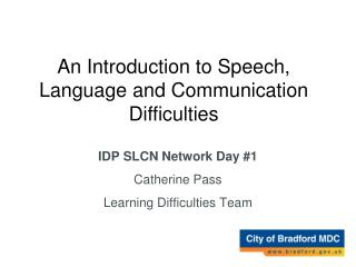 An Introduction to Speech, Language and Communication difficulties.