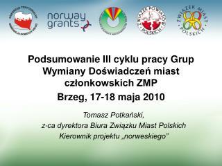Podsumowanie III cyklu pracy Grup Wymiany Doświadczeń miast członkowskich ZMP