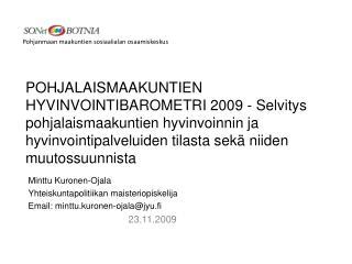 Minttu Kuronen-Ojala Yhteiskuntapolitiikan maisteriopiskelija Email: minttu.kuronen-ojala@jyu.fi