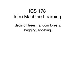 ICS 178 Intro Machine Learning