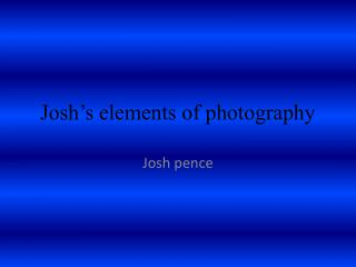 Josh's elements of photography