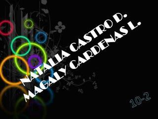 NATALIA CASTRO D. MAGALY CARDENAS L.