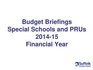Budget Briefings  Special Schools and PRUs  2014-15  Financial Year
