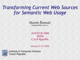 Transforming Current Web Sources  for Semantic Web Usage