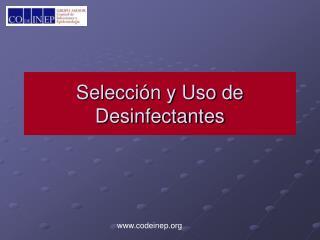 Selección y Uso de Desinfectantes