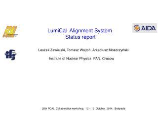 LumiCal  Alignment  S ystem  Status report