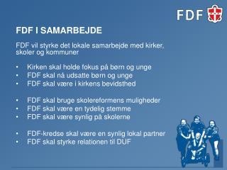 FDF vil styrke det lokale samarbejde med kirker, skoler og  kommuner