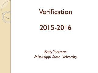 Verification 2015-2016 Betty  Yeatman Mississippi State University