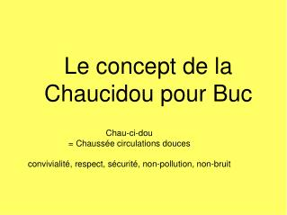 Chau-ci-dou = Chaussée circulations douces