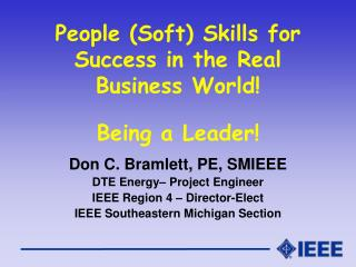 People (Soft) Skills for Success in the Real Business World!  Being a Leader!