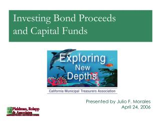 Investing Bond Proceeds and Capital Funds