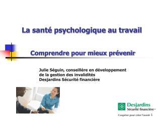 La santé psychologique au travail  Comprendre pour mieux prévenir