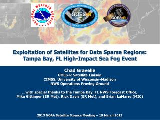 Exploitation  of Satellites for Data Sparse  Regions:      Tampa Bay, FL High-Impact Sea Fog Event