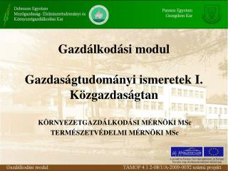 Gazdálkodási modul Gazdaságtudományi ismeretek I. Közgazdaságtan