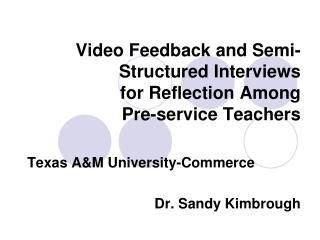 Video Feedback and Semi-Structured Interviews  for Reflection Among  Pre-service Teachers
