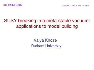 Valya Khoze   Durham University