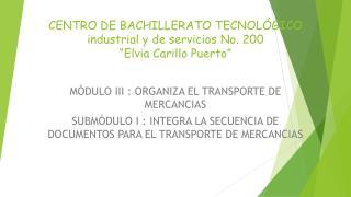 """CENTRO DE BACHILLERATO TECNOLÓGICO industrial y de servicios No. 200 """"Elvia Carillo Puerto"""""""