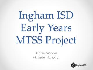 Ingham ISD Early Years MTSS Project