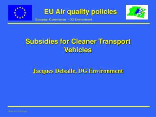 Subsidies for Cleaner Transport Vehicles