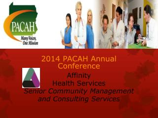 2014 PACAH Annual Conference Affinity  Health Services Senior Community Management